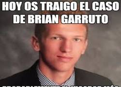 Enlace a Brian Garruto, la definición gráfica de ser el amo
