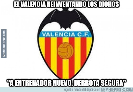 829751 - El Valencia reinventando los dichos... a su manera
