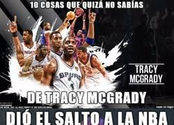 Enlace a 10 cosas que quizá no sabías de Tracy McGrady