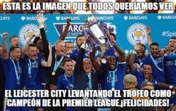 Enlace a Yo he visto al Leicester levantando la copa de campeones :')