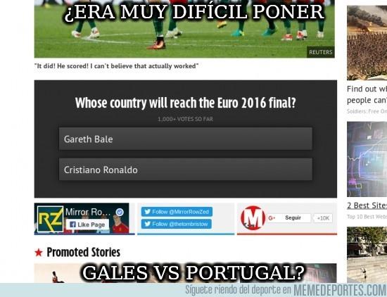 886254 - ¿Era muy difícil poner Gales vs Portugal?