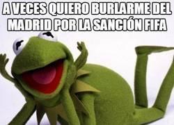Enlace a A veces quiero burlarme del Madrid por la sanción FIFA