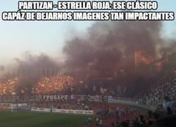 Enlace a Las impactantes imágenes del Partizan - Estrella Roja