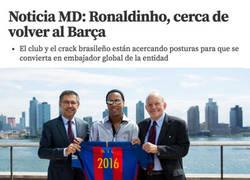Enlace a NOTICIÓN: Ronaldinho puede fichar por el Barça otra vez