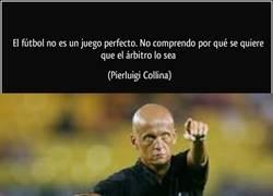 Enlace a La frase del mejor árbitro del mundo Pierluigi Collina