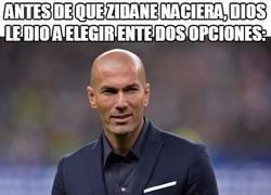 Enlace a Antes de que Zidane naciera, Dios le dio a elegir ente dos opciones