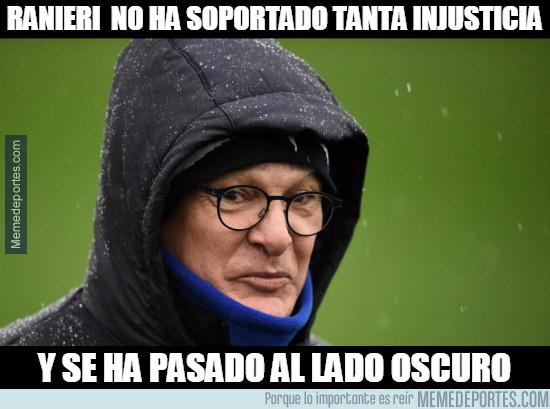 951309 - Ranieri no ha soportado tanta injusticia