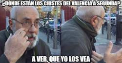 Enlace a ¿Dónde están los chistes del Valencia a segunda?