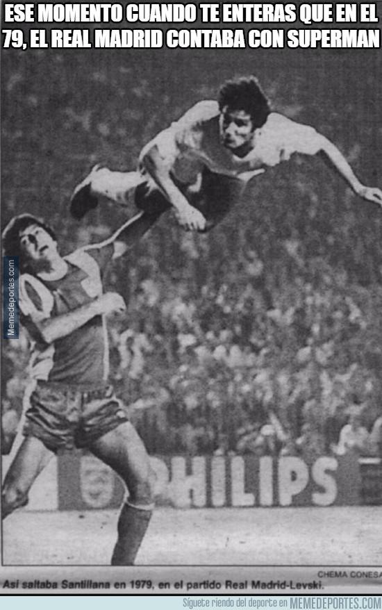 974622 - Ese momento cuando te enteras que en el 79, el Real Madrid contaba con Superman