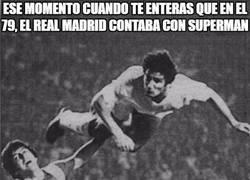 Enlace a Ese momento cuando te enteras que en el 79, el Real Madrid contaba con Superman