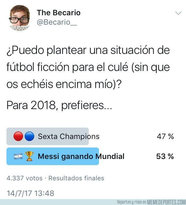 988441 - ¿Qué prefieren los culés? ¿La 6a champions o el Mundial para Messi?