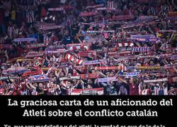 Enlace a La cachonda carta de un aficionado del Atleti sobre el conflicto catalán