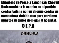 Enlace a Q.E.P.D Choirul Huda