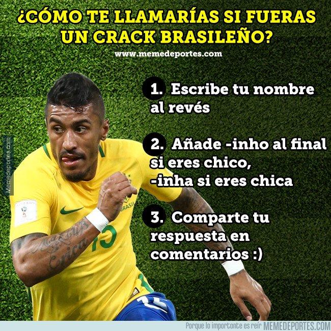 1020376 - ¿Cómo te llamarías si fueras un crack brasileño?