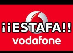 Enlace a Vodafone y sus nuevas estafas. Indignante...