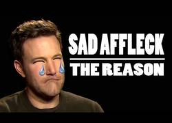 Enlace a El motivo por el que Ben Affleck estaba triste y que no se ha visto todavía