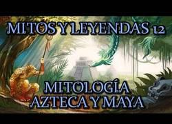 Enlace a Mitología azteca y maya