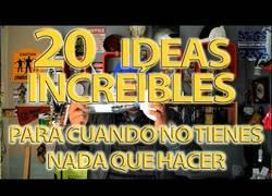 Enlace a 20 ideas increíbles para cuando no tienes nada que hacer