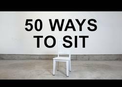 Enlace a Cincuenta maneras de sentarte en una silla