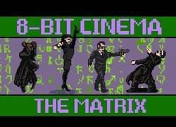 Enlace a Recrean la película de Matrix con 8 bits
