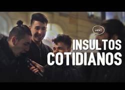 Enlace a Los jóvenes nos cuentan los insultos cotidianos que se escuchan y dicen normalmente