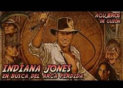 Enlace a Más agujeros de guión: Indiana Jones en Busca del Arca Perdida