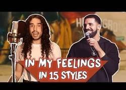 Enlace a Interpretando 'In my feelings' de Drake en 15 estilos diferentes