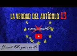 Enlace a La verdad sobre el artículo 13 - Youtube miente