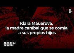 Enlace a Klara Mauerova, la MADRE CANÍBAL de Kuřim que se comía a sus propios hijos