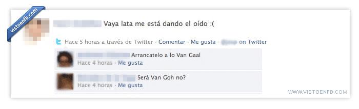 facebook,nuncanegatifo,oreja,van gaal,van gogh