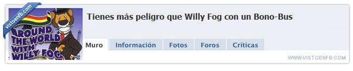 bonobus,lol,peligro,willy fog