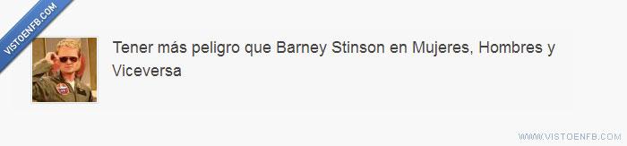 Barney Stinson,Hombres,Más,Mujeres,peligro,que,Y Viceversa