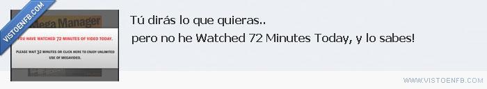 72 minutos,megaupload,mentira,watched