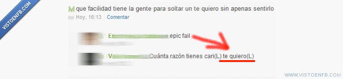 epic fail,mentiroso,te quiero