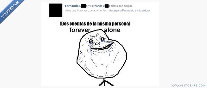 amigo propio,amistad,contactos,forever alone