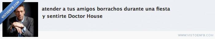 amigos,borracho,doctor house,fiesta