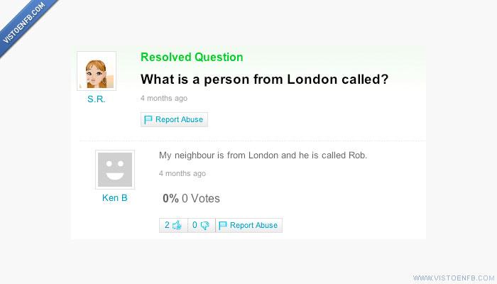 llamar,londres,respuestas,Rob,vecino,yahoo