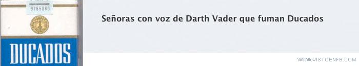 darth vader,Ducados,señoras