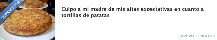 culpa,lamejordelmundoeslademimadre,mamá,tortilla