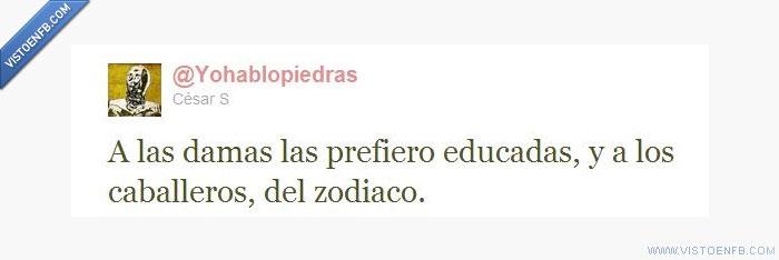 caballeros,damas,educadas,twitter,yohablopiedras,zodiaco