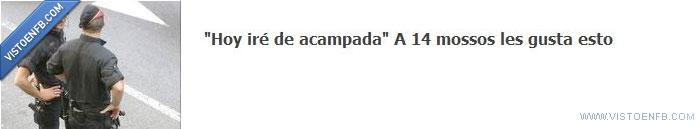 acampada,gustar,mossos