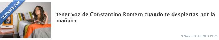 Constantino Romero,despertar,ronco,voz
