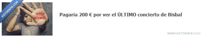 200€,bisbal,concierto,odio a Bisbal,pagar