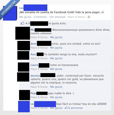 facebook gold,pardillos,premium,troleada,vip