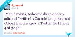 Enlace a ¿Quién dijo adicta al Twitter?