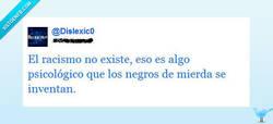 Enlace a El racismo no existe por @Dislexic0