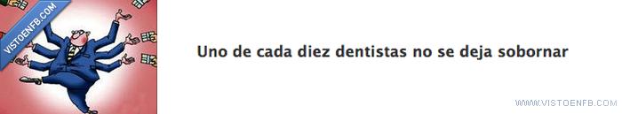 dentistas,diez,recomendar,soborno,uno