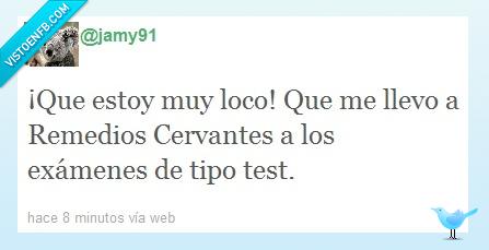 Cervantes,exámenes,Loco,Remedios
