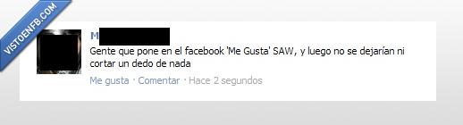 cortar,dedo,facebook,Gente,gore,Me Gusta,salvaje,SAW