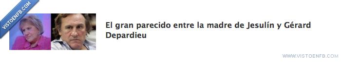 francés,gérard depardieu,jesulín,madre,parecidos razonables